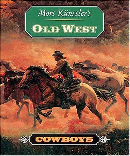 Mort Kunstler's Old West: Cowboys: Kunstler, Mort