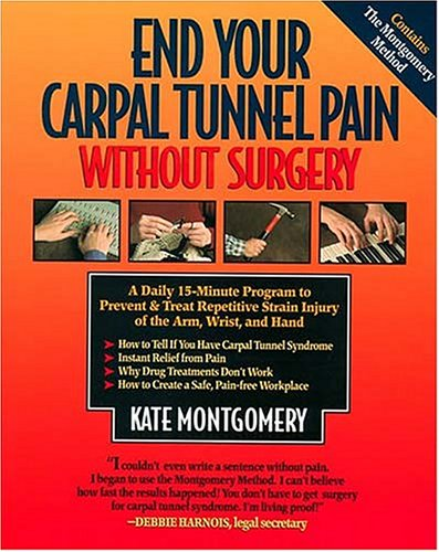 End Your Carpal Tunnel Pain Without Surgery: A Daily 15-Minute Program to Prevent & Treat ...
