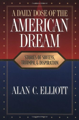 9781558535923: A Daily Dose of the American Dream: Stories of Success, Triumph, and Inspiration