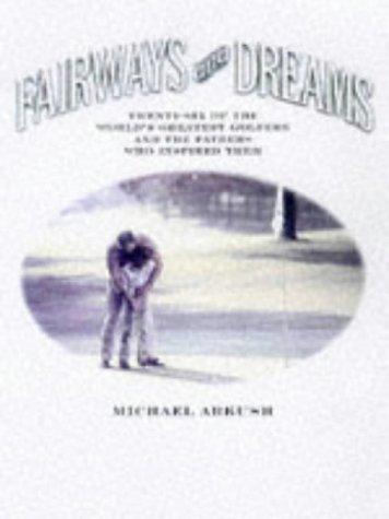 Fairways and Dreams: Arkush, Michael