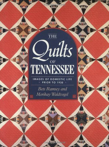 9781558536135: The Quilts of Tennessee: Images of Domestic Life Prior to 1930