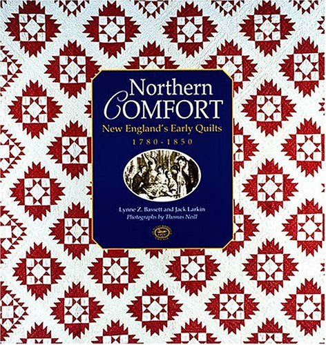 9781558536555: Northern Comfort: New England's Early Quilts 1780-1850
