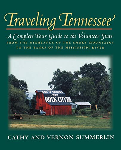 9781558536760: Traveling Tennessee: A Complete Tour Guide to the Volunteer State from the Highlands of the Smoky Mountains to the Banks of the Mississippi
