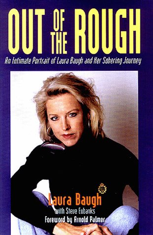 9781558537552: Out of the Rough (An Intimate Portrait of Laura Baugh and Her Sobering Journey)