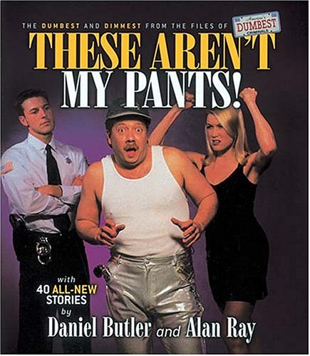 These Aren't My Pants! (1558537724) by Daniel Butler; Alan Ray