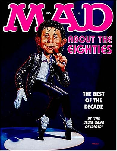 9781558537743: Mad About the Eighties: The Best of the Decade