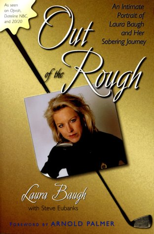 Out of the Rough : An Intimate: Laura Baugh; Steve