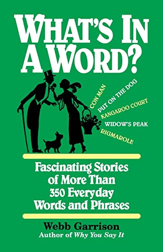 9781558538115: What's in a Word: Fascinating Stories of More Than 350 Everyday Words and Phrases