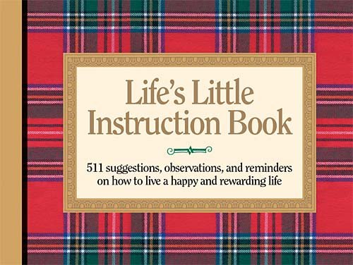 9781558538351: Lifes Little Instruction Book: 511 Suggestions, Observations, and Reminders on How to Live a Happy and Rewarding Life (Life's Little Instruction Books)