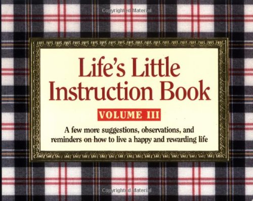 9781558538375: Life's Little Instruction Book, Vol. 3: A Few More Suggestions, Observations, and Reminders on How to Live a Happy and Rewarding Life