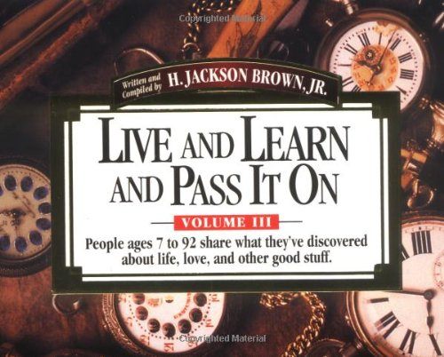 Live and Learn and Pass It On,: Brown Jr., H.