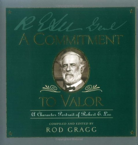 A Commitment to Valor: A Character Protrait: Gragg, Rod