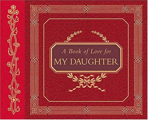 9781558538665: A Book of Love for My Daughter
