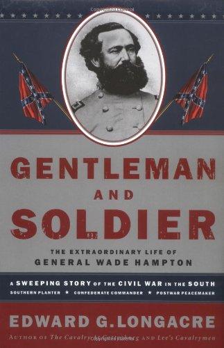 9781558539648: Gentleman and Soldier: A Biography of Wade Hampton III