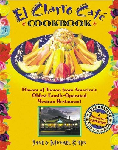 The Flores Family's El Charro Cafe Cookbook