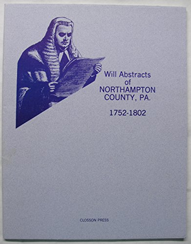Will Abstracts of Northampton County, PA, 1752-1802: Closson, Bob and Mary
