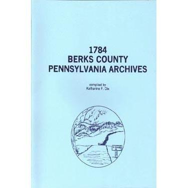 9781558560154: 1784 Berks County, Pennsylvania archives