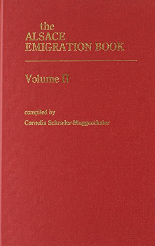9781558560864: The Alsace Emigration Book, Vol. II