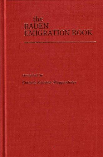 The Baden emigration book: Including emigration from Alsace: Schrader-Muggenthaler, Cornelia