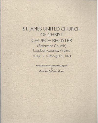 9781558561304: St. James United Church of Christ church register: (reformed church), Loudoun County, Virginia, ca. Sept. 17, 1789-August 23, 1823