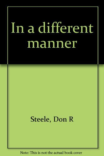 IN A DIFFERENT MANNER - THE CONFEDERATE: Steele, Don R.