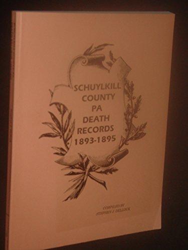 SCHUYLKILL COUNTY DEATH RECORDS Volume I 1893-1895: Stephen J. Dellock