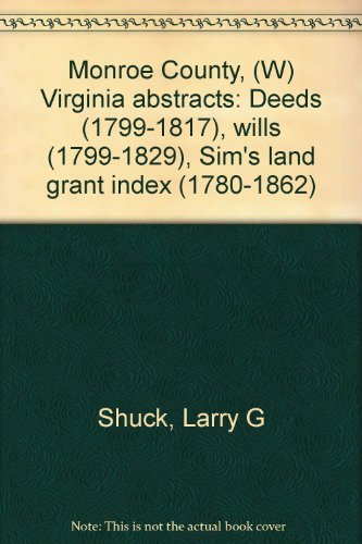 MONROE COUNTY, WEST VIRGINIA ABSTRACTS: Shuck, Larry G.