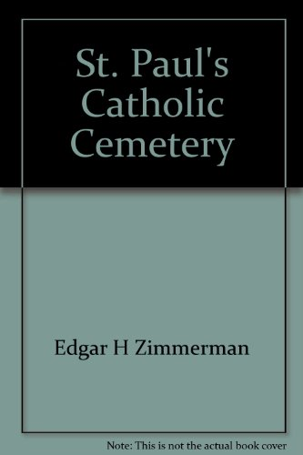 9781558563155: St. Paul's Catholic Cemetery (Goshenhoppen), Bally, Berks County, Pennsylvania, and New Cemetery of the Most Blessed Sacrament Church, Bally, Berks County, Pennsylvania