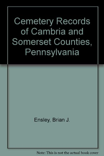 9781558564145: Cemetery Records of Cambria and Somerset Counties, Pennsylvania