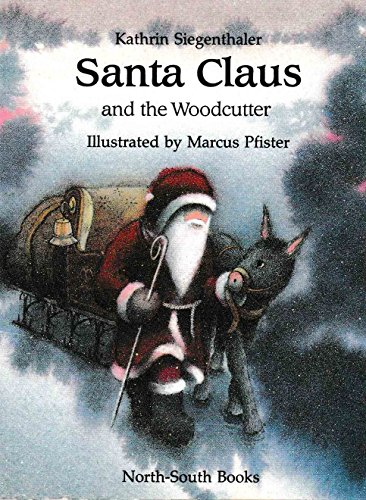 Santa Claus and the Woodcutter: Seigenthaler, Kathrin;Pfister, Marcus