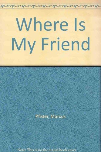 9781558580435: Where Is My Friend?