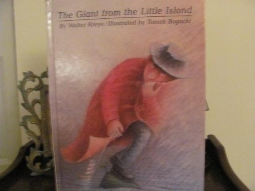 The Giant from the Little Island: Kreye, Walter, Illustrated