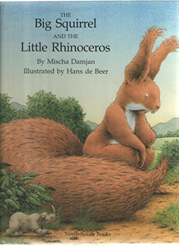 9781558581173: The Big Squirrel and the Little Rhinoceros