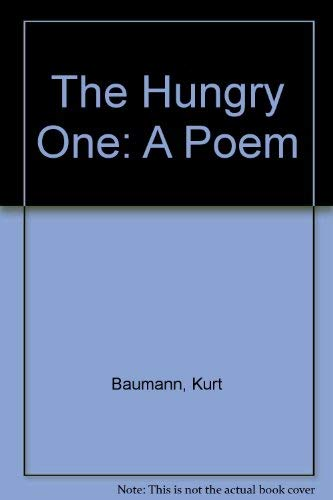 The Hungry One: Baumann, Kurt, Baumann, K