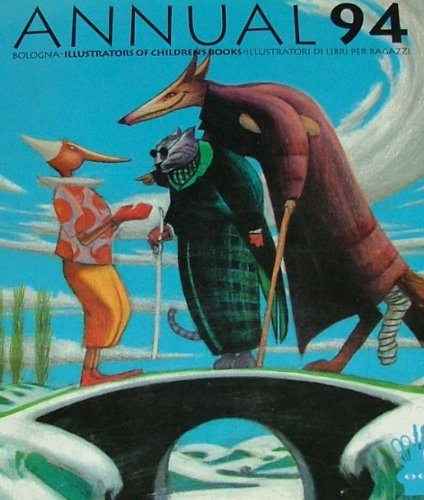 Annual 94: Illustrators of Children's Books Catalog of Bologna International Book Fair ...