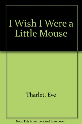 9781558583443: I Wish I Were a Little Mouse