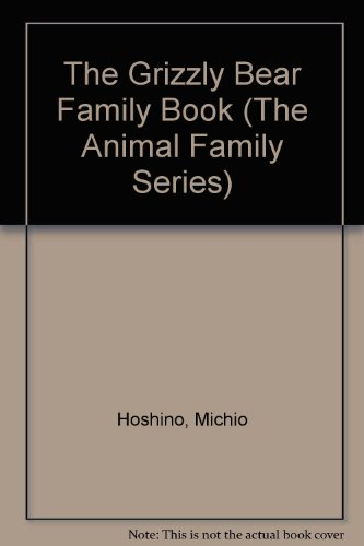 9781558583504: Grizzly Bear Family Book (Animal Family (Chronicle))
