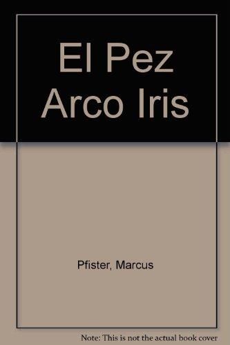 9781558583627: Pez Arco Iris Sp Rainbow Fish L (Spanish Edition)