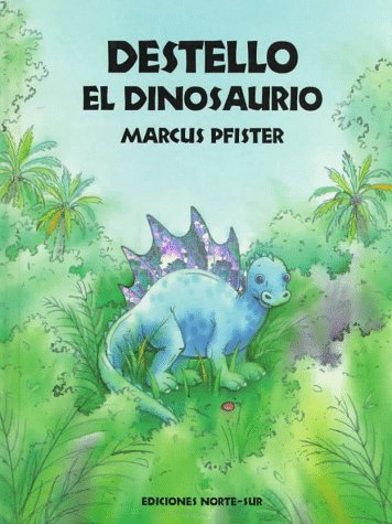 9781558583887: Destello El Dinosaurio (North-South Books)