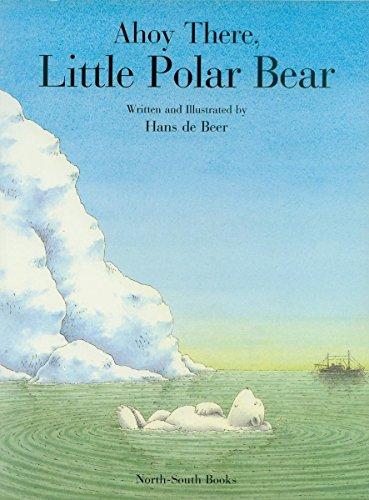 9781558583894: Ahoy There, Little Polar Bear!