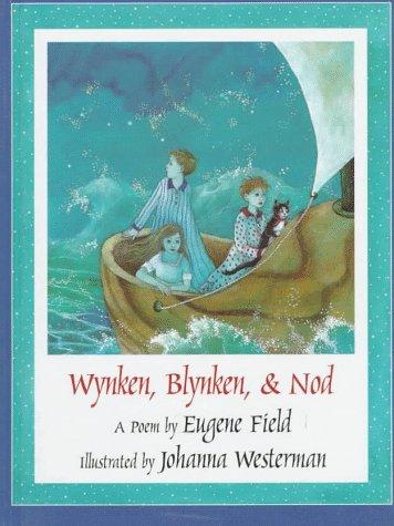 Wynken, Blinken & Nod: Field, Eugene, Field, E, Westerman, J