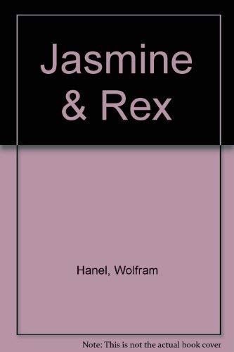 Jasmine and Rex: Hanel, Wolfram; Unzner, C
