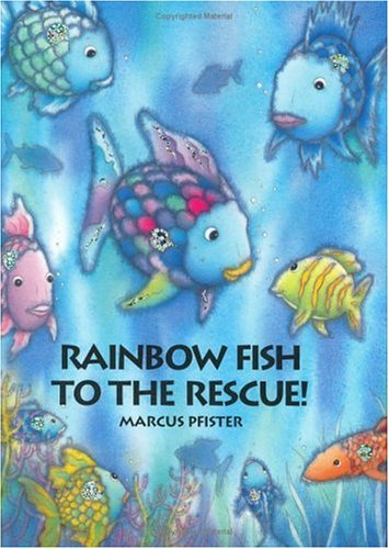 9781558584877: Rainbow Fish to the Rescue! (Rainbow Fish Series)