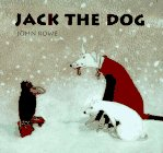 Jack the Dog: John Rowe; Illustrator-John