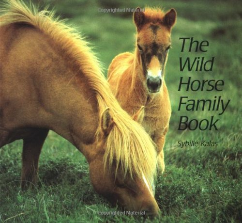 9781558586987: Wild Horse Family Book, The (Animal Family (Chronicle))
