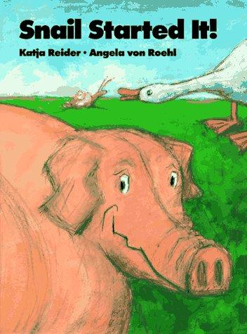 Snail Started It!: Reider, Katja; Von Roehl, A; Reider, K