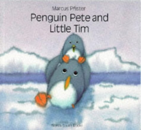 9781558587731: Penguin Pete and Little Tim (North-South Paperback)