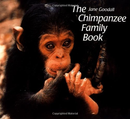 The Chimpanzee Family Book (Animal Family Series): Jane Goodall; Photographer-Michael Neugebauer