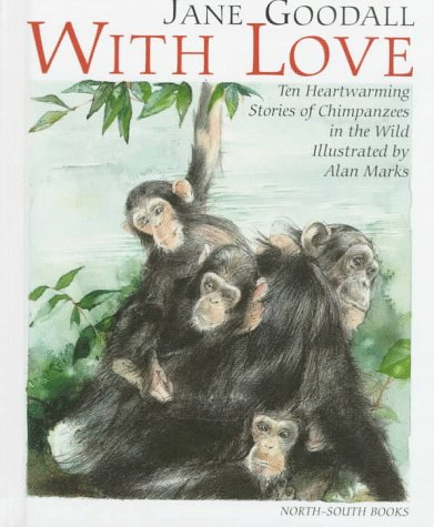 9781558589124: With Love: Ten Heartwarming Stories of Chimpanzees in the Wild