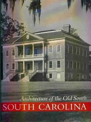 ARCHITECTURE OF THE OLD SOUTH: SOUTH CAROLINA.: Lane, Mills.